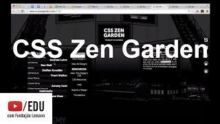 CSS Zen Garden   Introdução a HTML/CSS:criação de páginas web   Programação de Computadores   Khan