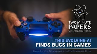 This Evolving AI Finds Bugs in Games | Two Minute Papers #250