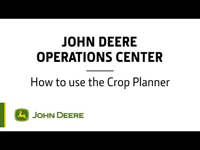 John Deere - Centre d'opérations - Comment utiliser le planificateur de culture