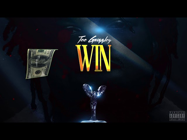 Tee Grizzley - Win [Official Audio]