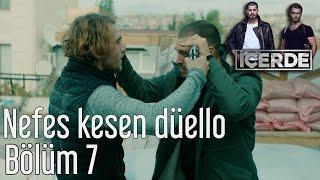 İçerde 7. Bölüm - Nefes Kesen Düello