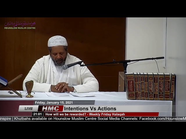 Intentions Vs Actions: How will we be rewarded? - Friday Halaqah (15/1/21) - Shaykh El-Hadi El-Naeem