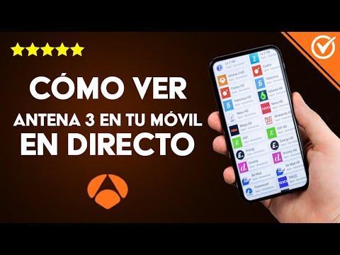 Cómo ver Antena 3 en mi Móvil Android en Directo Desde España o el Extranjero