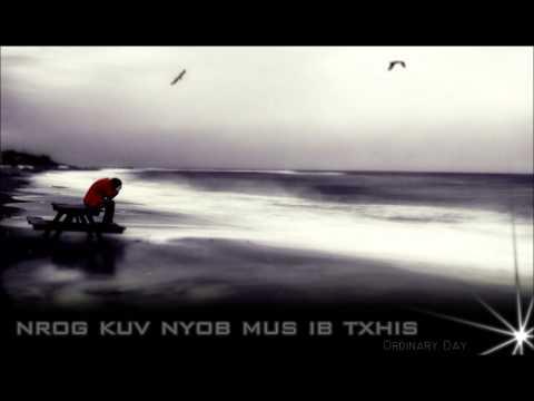 Nrog Kuv Nyob Mus ib Txhis Ordinary Day Lyrics
