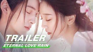 Official Trailer: Eternal Love Rain | 倾世锦鳞谷雨来 | iQIYI