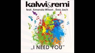 I Need You (East Freaks Remix) by Kalwi & Remi feat  Amanda Wilson [High Quality Audio]