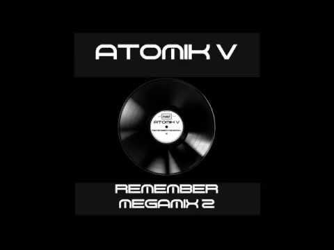Atomik V - Remember Megamix 2