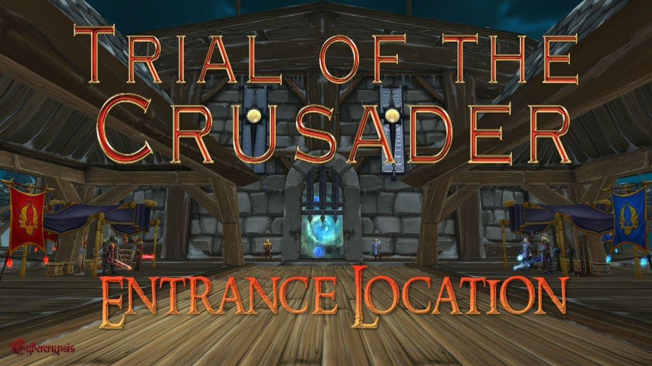 Wow Trial Of The Crusader Entrance Location Youtube