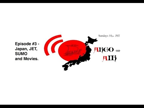 Argo on Air #3 - JET, Japan, SUMO and Movies - Live!