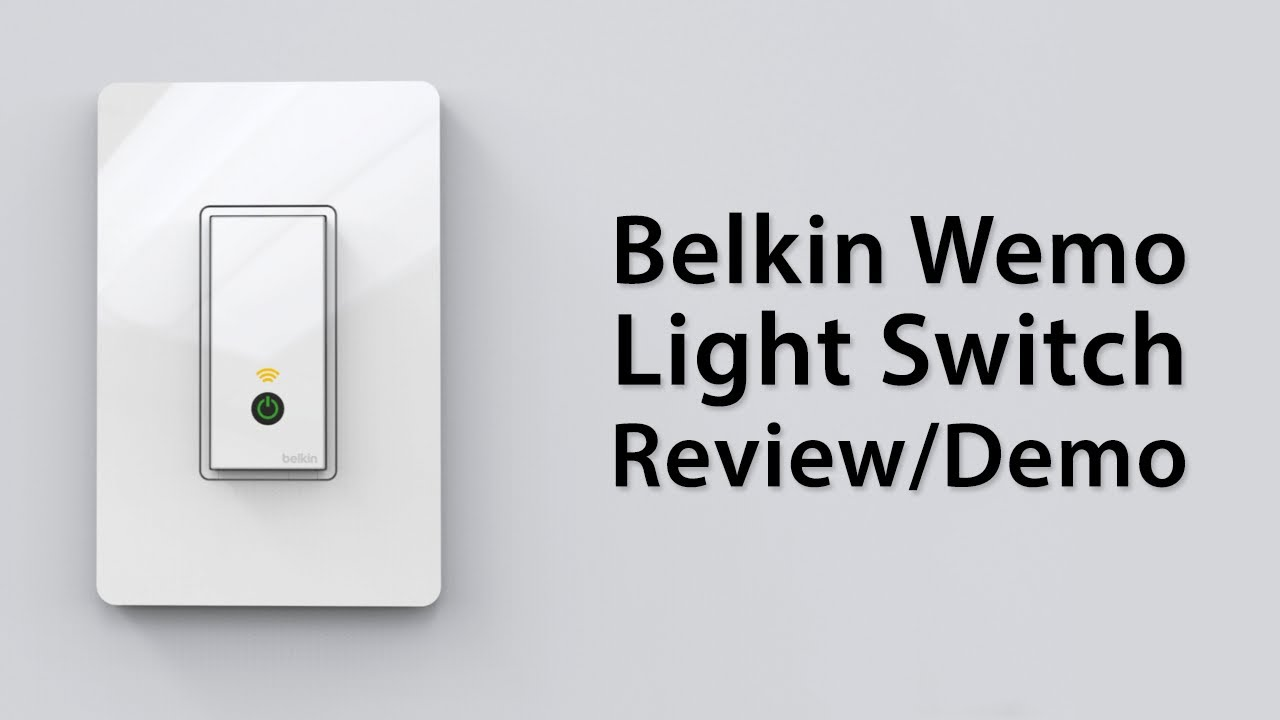 Review] Belkin Wemo Light Switch - Demo And Overview - YouTube