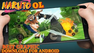 Naruto OL | Download For Android | Best Graphic Naruto Game