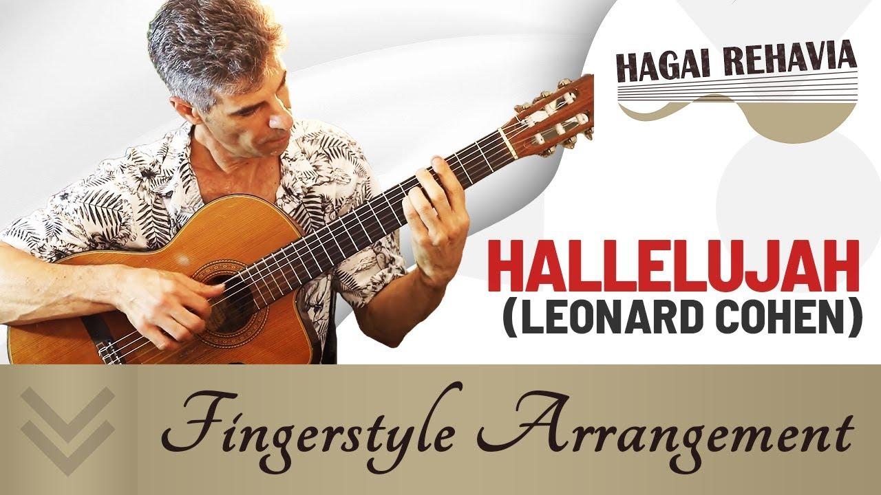 Hallelujah ( Leonard Cohen) Guitar fingerstyle arrangement by Hagai Rehavia