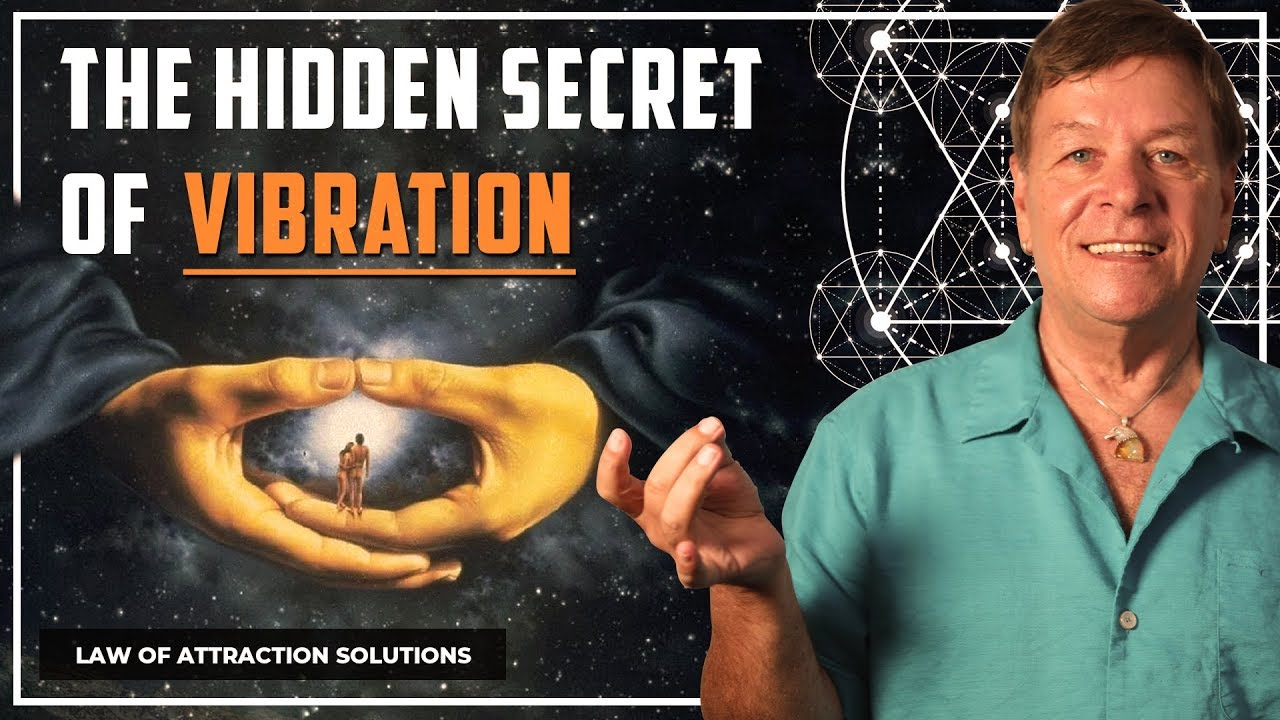 The Hidden Secret to Vibration and Frequency in the Law of Attraction