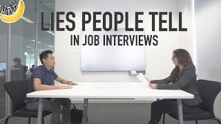 Lies People Tell In Job Interviews