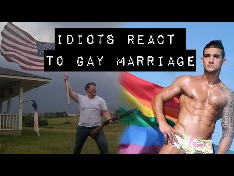 IDIOTS REACT TO GAY MARRIAGE