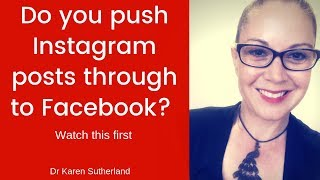 Do you push Instagram posts through to Facebook? Watch this first.
