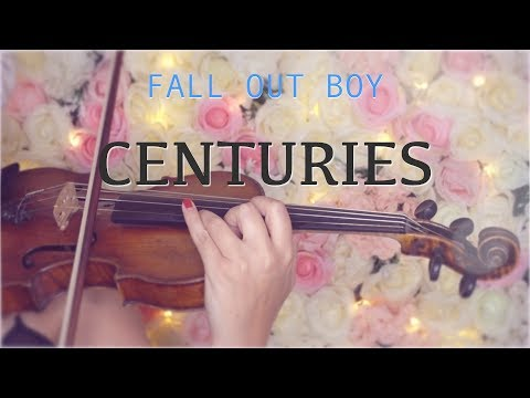Centuries - Fall Out Boy for violin and piano (COVER)
