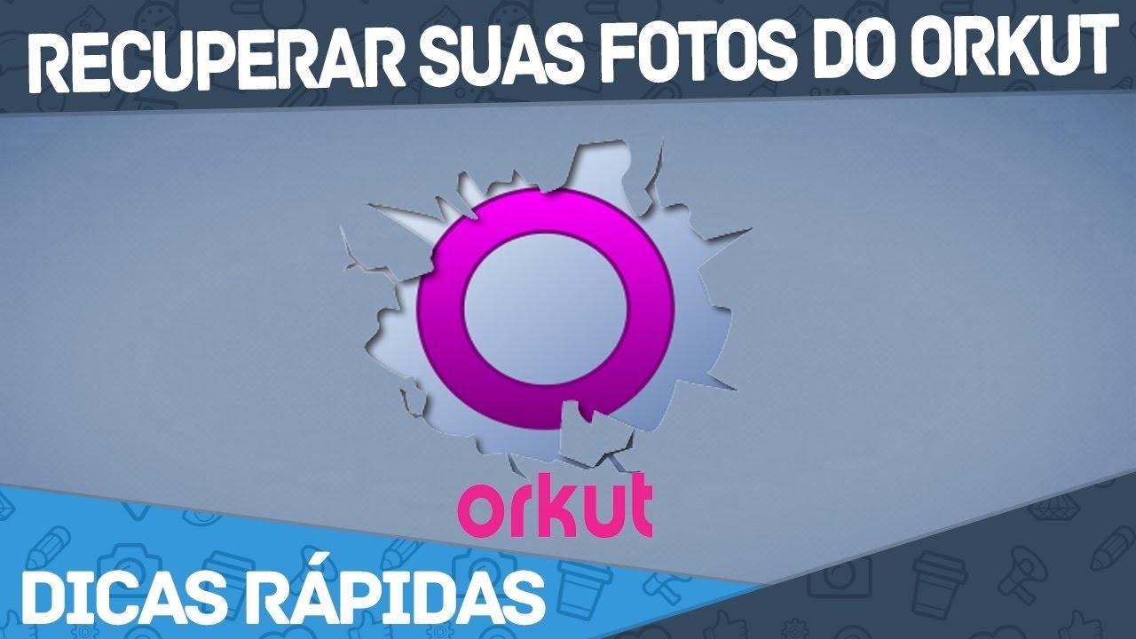 Como recuperar fotos do Orkut - CCM - Comunidade online 23