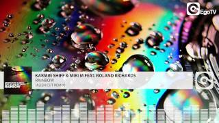 KARMIN SHIFF & MIKI M FEAT  ROLAND RICHARDS - Rainbow (Alien Cut Remix)