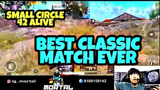 Best Classic Match Ever | Tournament Level | 42 ALIVE IN SMALL CIRCLE | MortaL