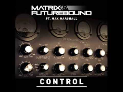 Matrix & Futurebound ft. Max Marshall - Control (Matrix & Futurebound's S.T.F.U Mix)