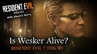 RESIDENT EVIL 7 | IS ALBERT WESKER ALIVE THEORY  | RE7 Predictions | Enemies