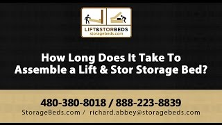 How Long Does It Take To Assemble A Lift & Stor Storage Bed?