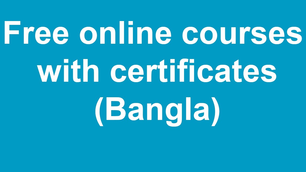 Free online courses with certificates bangla youtube free online courses with certificates bangla xflitez Image collections