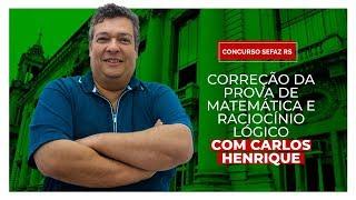[AUDITOR SEFAZ RS] Correção da prova de Matemática e Raciocínio Lógico com Carlos Henrique