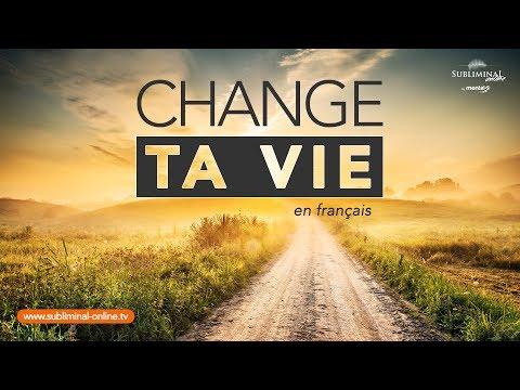 Change ta vie | Subliminal Online - Pensee positive subliminale - video subliminale