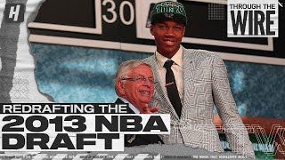 Redrafting The 2013 NBA Draft | Through The Wire Podcast