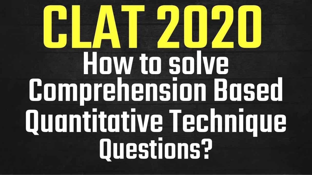 CLAT 2020 - How to solve Comprehension Based Quantitative Technique Questions?