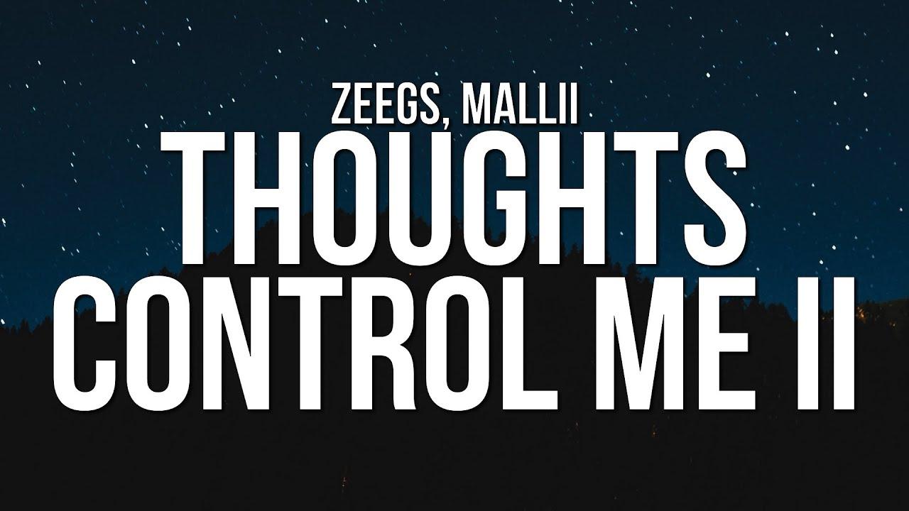 Download Zeegs & Mallii - Thoughts Control Me II (Lyrics)