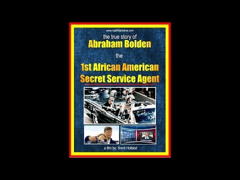 JFK assassination video Abraham Bolden 1st African Amer Secret Service Night Fright Brent Holland