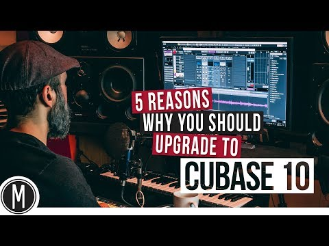 5 REASONS why you should upgrade to CUBASE 10