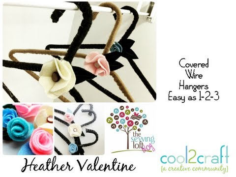 How to Make Felt Covered Wire Hangers by Heather Valentine