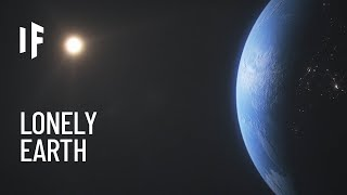 What If Earth Was the Only Planet in the Solar System?