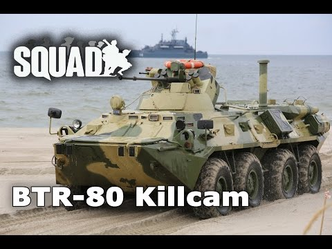Squad v7 - BTR-80 Armored Personnel Carrier - Killcam