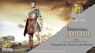 Spiritual Warfare / Pastor Larry Rogers // NEW HORIZONS CHURCH