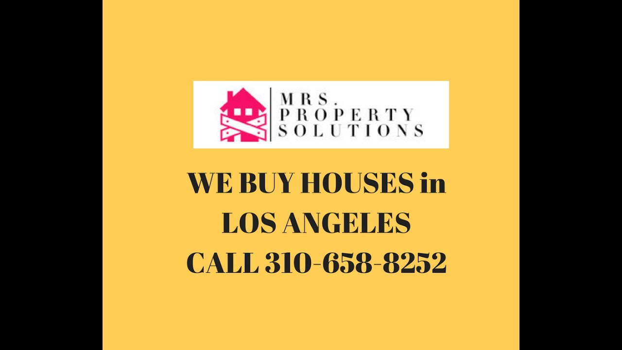 We Buy Houses in Los Angeles | CALL/TEXT 310-658-8252 | Sell House Fast for Cash in Los Angeles