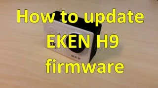 how to update eken h9 firmware tutorial para actualizar el firmware en la cmara de accin eken h9