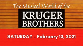 The Musical World of the Kruger Brothers - Saturday - February 13, 2021