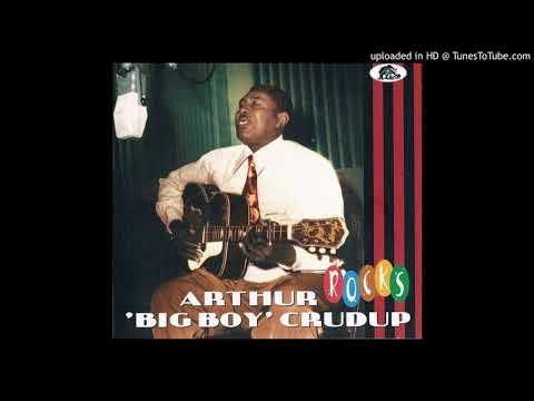 Arthur ''Big Boy'' Crudup - She's My Baby
