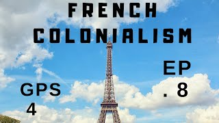 Geopolitical Simulator 4 - French Colonialism Ep. 8 Politics is War by Other Means