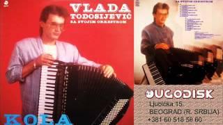 Vlada Todosijevic - Ljiljino kolo - (Audio 1986)