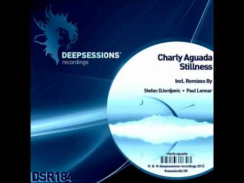 Charly Aguada - Stillness (Paul Lennar Remix) - Deepsessions