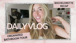 DAILY VLOG: ORGANIZATION TOUR, BACHELORETTE RANT, & MORE AT HOME!