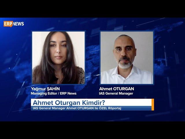 COVID-19 ERP Endüstrisini Nasıl Etkiledi? IAS Genel Müdürü Ahmet Oturgan Yanıtlıyor!