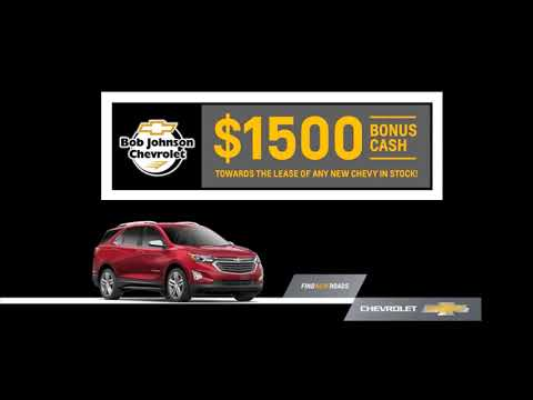 Get $1,500 Bonus Cash towards the Lease of any New Chevy in stock NOW at Bob Johnson Chevrolet
