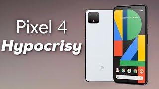 Google Pixel 4: Hypocrisy